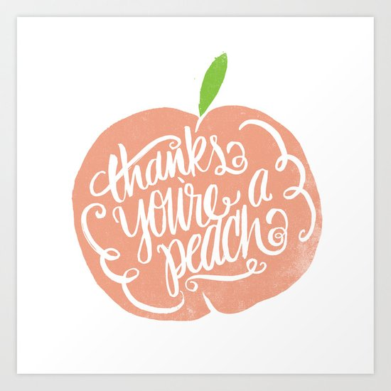 YOU'RE A PEACH Art Print