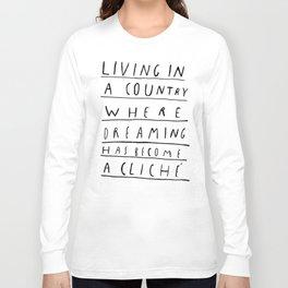 DREAMING IS CLICHÉ Long Sleeve T-shirt