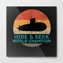 Hide And Seek World Champion Retro Submarine Navy Metal Print