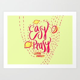 Easy Peasy (Lemon Squeezy) Art Print