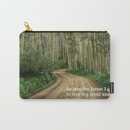 Into the Woods I Go To Find My Soul Carry-All Pouch