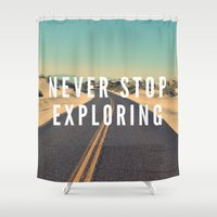 never stop exploring Shower Curtains featuring Never Stop Exploring by Crafty Lemon
