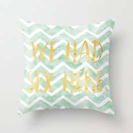 We Had Sex Here Mint And Gold Chevron  Throw Pillow