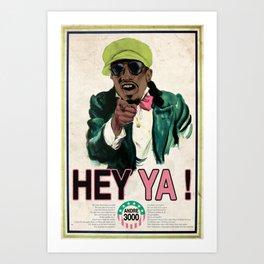 HEY YA ! Art Print