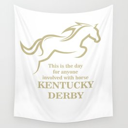 This is the day for anyone involved with horse - Kentucky Derby Wall Tapestry