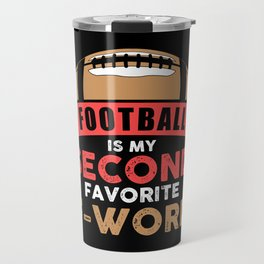 Football Is My Second Favorite F-Word - Funny Illustration Travel Mug