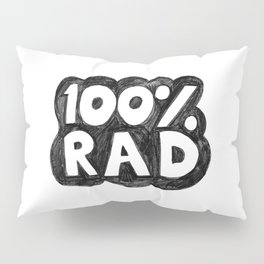 100 % RAD - Bubble Pillow Sham