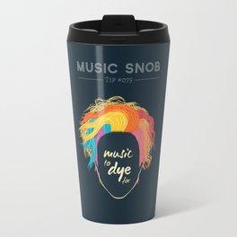 Music to DYE for — Music Snob Tip #075 Travel Mug