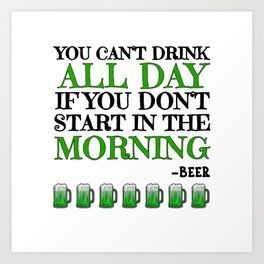 St Patrick's Day Beer Saying Drinking Team Party Art Print