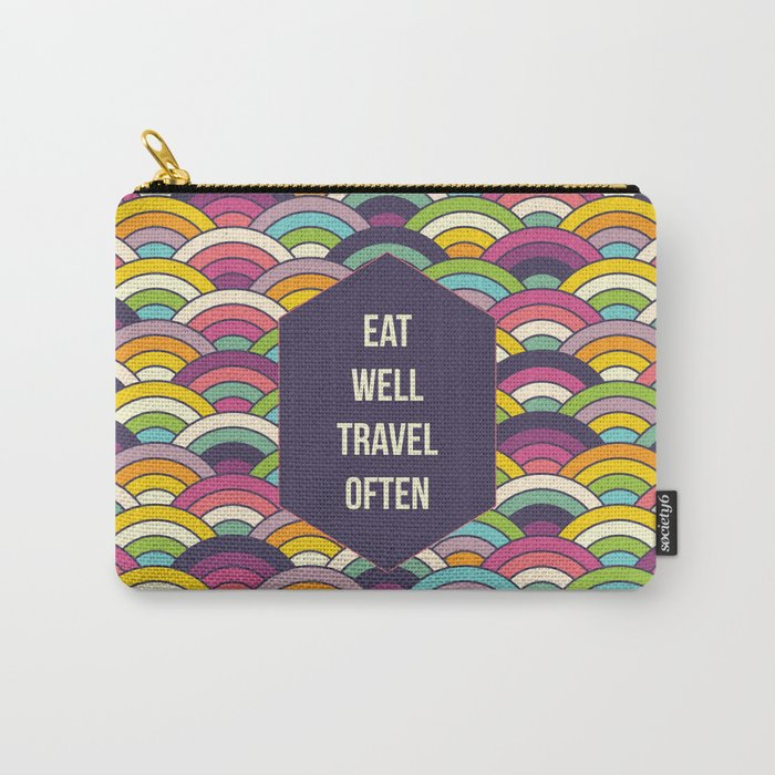 Eat Well Trravel Often Carry-All Pouch