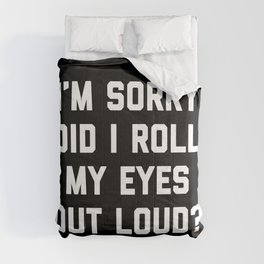 Roll My Eyes Funny Quote Comforters