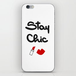 cute hand drawn lettering stay chic quote with red lips and lipstick iPhone Skin