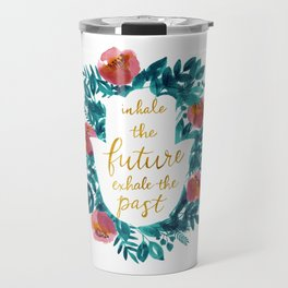 Inhale the Future in Blue Travel Mug
