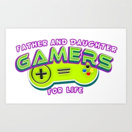 Father and Daughter Gamers For Life Art Print