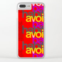 Avoid bad habits. A PSA for stressed creatives. Clear iPhone Case