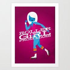 Roller Girl From Mars Art Print