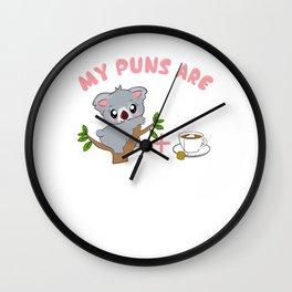 Cute My Puns Are Koalatea Quality Pun Wall Clock