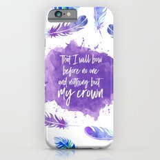 That I will bow before no one and nothing but my crown. iPhone 6s Slim Case