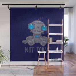 Not Today Sad Robot Wall Mural