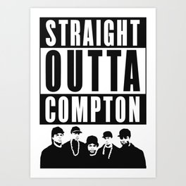 Straight Outta Compton Art Print