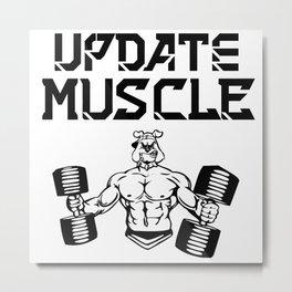 Update muscle Metal Print
