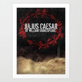 Julius Caesar by William Shakespeare, Milwaukee 2016 Art Print