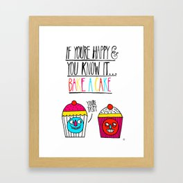 If you're happy and you know it...bake a cake Framed Art Print