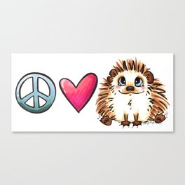 Peace, Love and Hedgehogs Canvas Print
