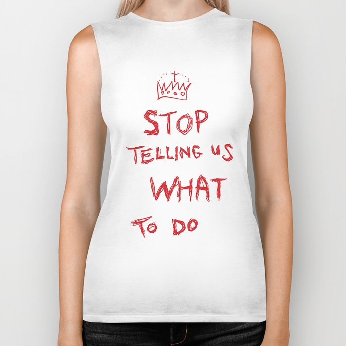 stop telling us what to do Biker Tank