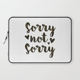 Sorry Not Sorry, black ink 2019 Laptop Sleeve