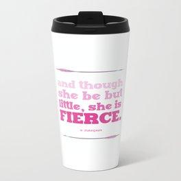 Little, but Fierce (pink) Metal Travel Mug