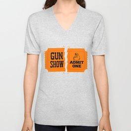 Ticket to the Gun Show Unisex V-Neck