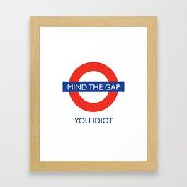 Mind The Gap Framed Art Print