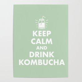 Keep Calm and Drink Kombucha Poster