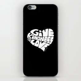 GIVE KINDNESS & LOVE - white iPhone Skin