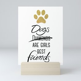 Dogs are girls best friends! Mini Art Print