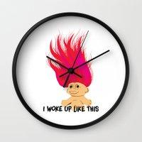 i woke up like this Wall Clocks featuring I Woke Up Like This Troll by Rendra Sy