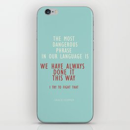 Grace Hopper quote, I alway try to fight that, inspirational, motivational sentence iPhone Skin