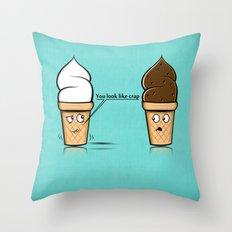 You look like crap... Throw Pillow