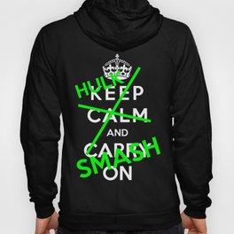 Keep Calm And Hulk Smash Hoody