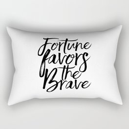 Fortune Favors The Brave, Home Decor,Wall Art,Quote prints,Typography Poster,Printable Art Rectangular Pillow
