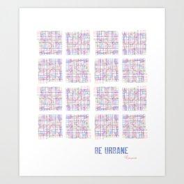 Be Urbane (City Blocks) Art Print