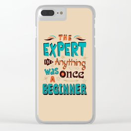 Lab No. 4 The Expert In Anything Helen Hayes Motivational Quotes Clear iPhone Case