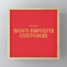 God's Favorite Customer Framed Mini Art Print
