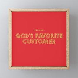 God's Favorite Customer Framed Mini Art Print