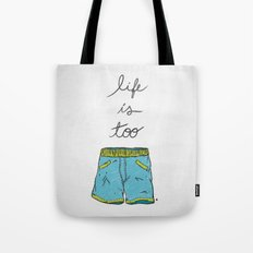 Life is too... Tote Bag
