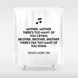 What's Goin' On Shower Curtain