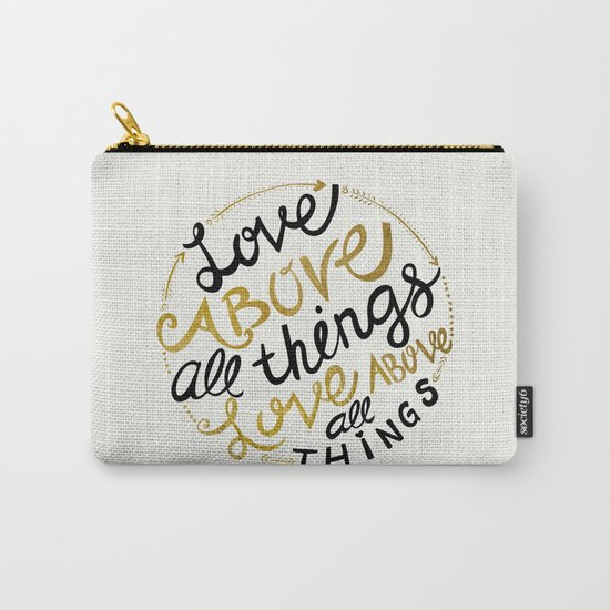 Love Above All Things Carry-All Pouch