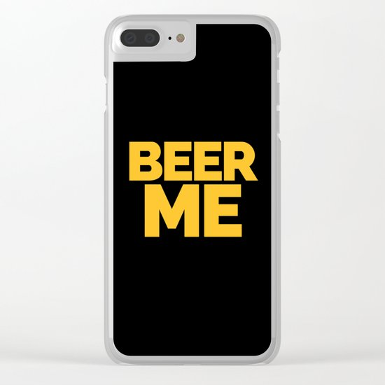 Beer Me Funny Quote Clear iPhone Case