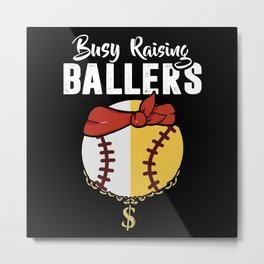 Busy Raising Ballers Baseball Softball Mom Metal Print